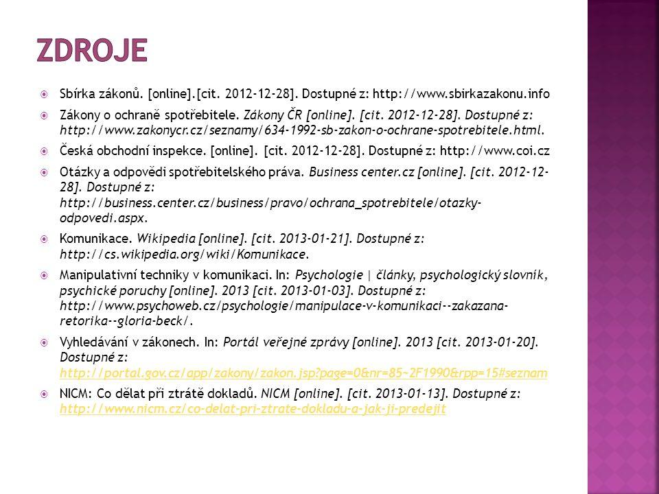 Zdroje Sbírka zákonů. [online].[cit. 2012-12-28]. Dostupné z: http://www.sbirkazakonu.info.